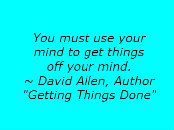 Use Your Mind Quote by David Allen